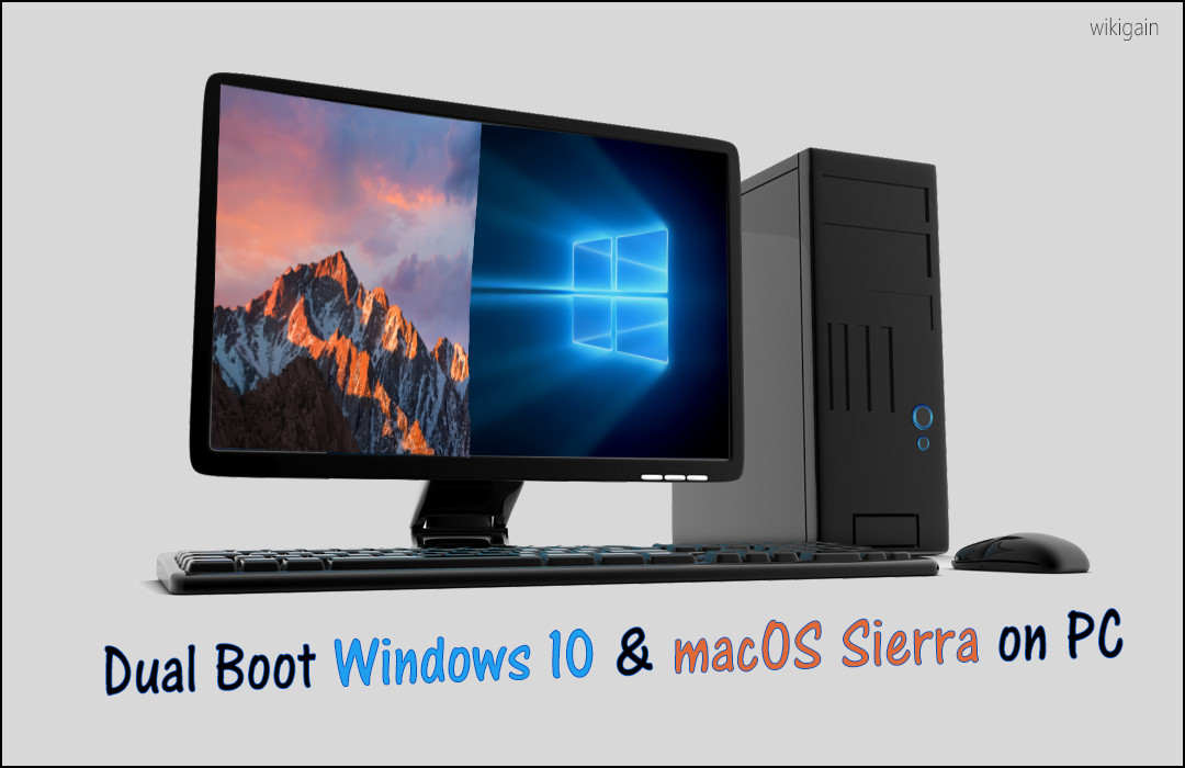 How to dual boot windows 10 and macos sierra on pc for Windows for pc