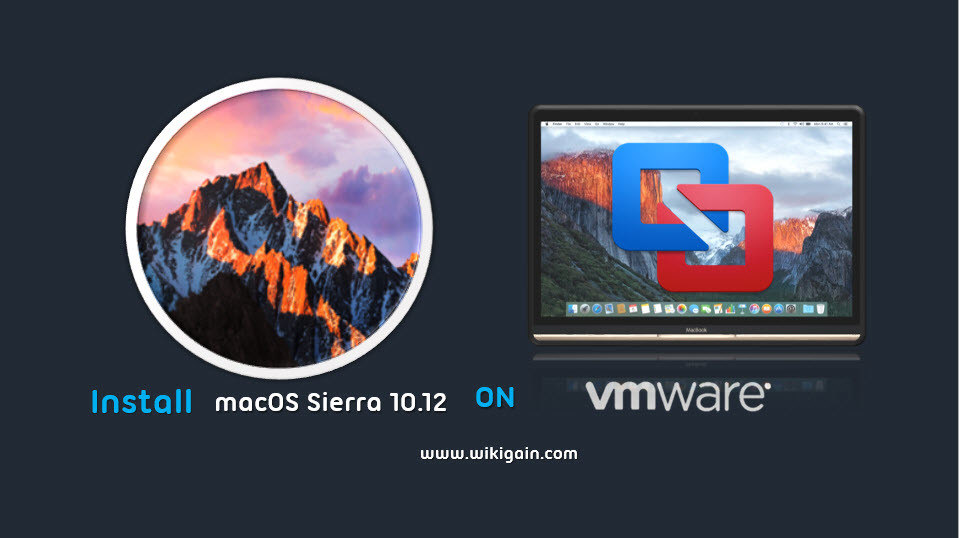 How to Install macOS Sierra on VMware Fusion - MacBook Pro