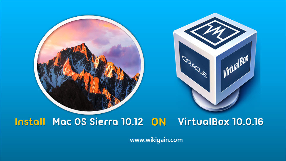 How to Install macOS Sierra 10 12 on VirtualBox - Windows 10