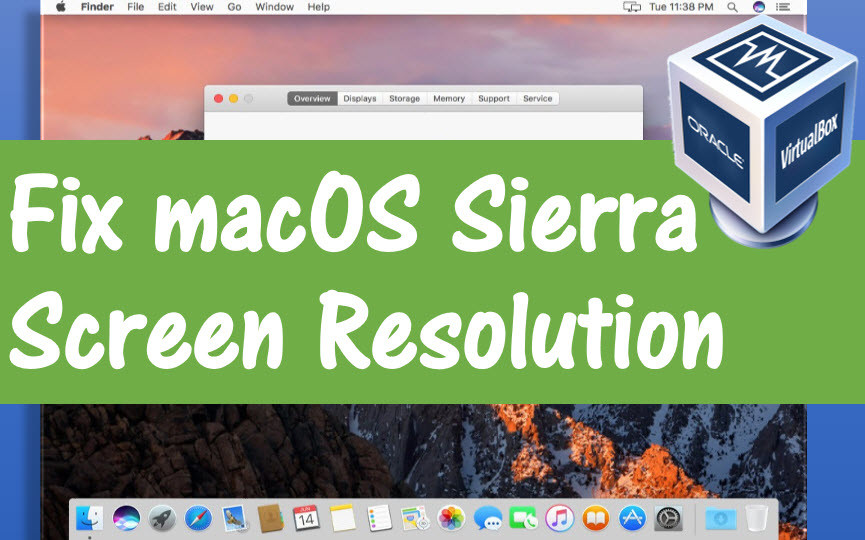 How to Fix macOS Sierra Screen Resolution on VirtualBox? - wikigain