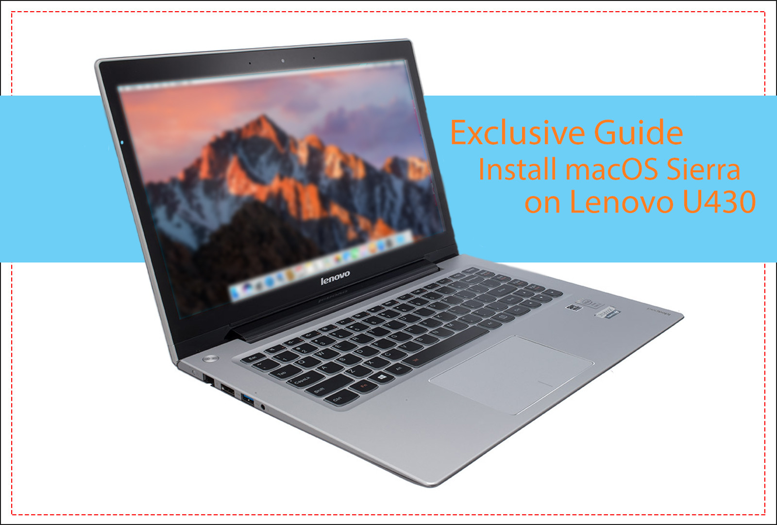 Exclusive Guide] Install macOS Sierra on Lenovo IdeaPad U430/u330/530