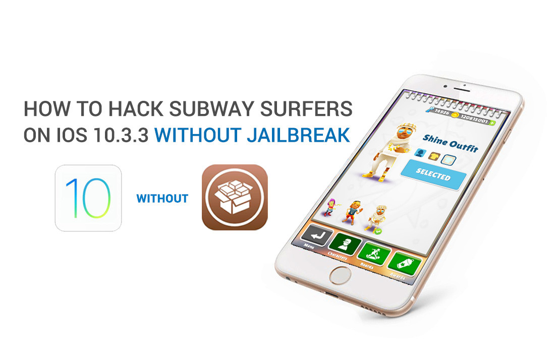 How To Hack Subway Surfer On Ios 10 3 3 Without Jailbreak