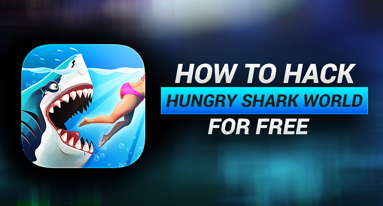 How to Hack Hungry Shark World on iOS 11 without Jailbreak or Human
