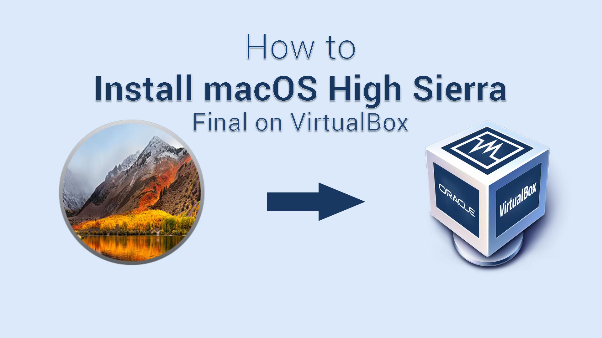 How to Install macOS High Sierra on VirtualBox on Windows 7/8/10 - PC