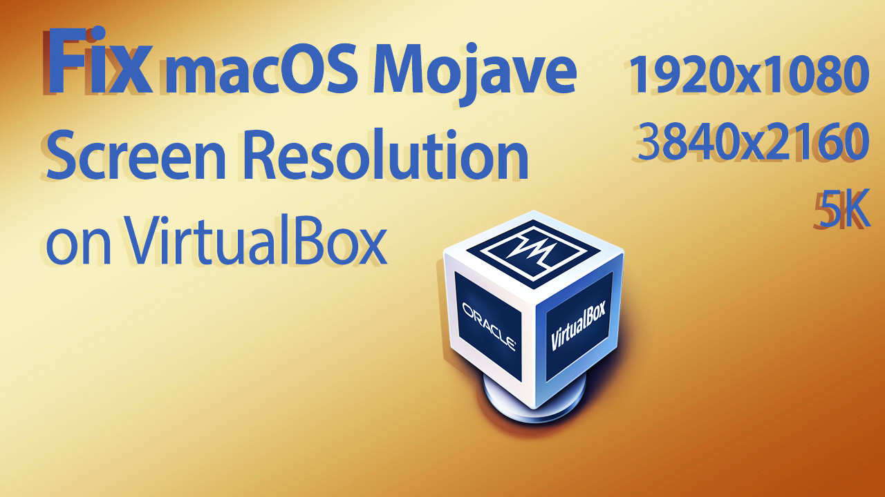 How to Fix macOS Mojave Screen Resolution on VirtualBox - wikigain